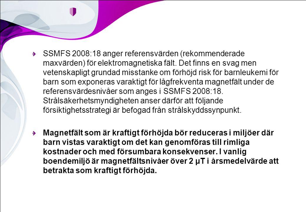 SSMFS 2008:18 anger referensvärden (rekommenderade maxvärden) för elektromagnetiska fält.