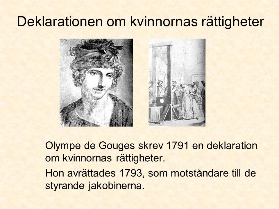 Deklarationen om kvinnornas rättigheter Olympe de Gouges skrev 1791 en deklaration om kvinnornas rättigheter.