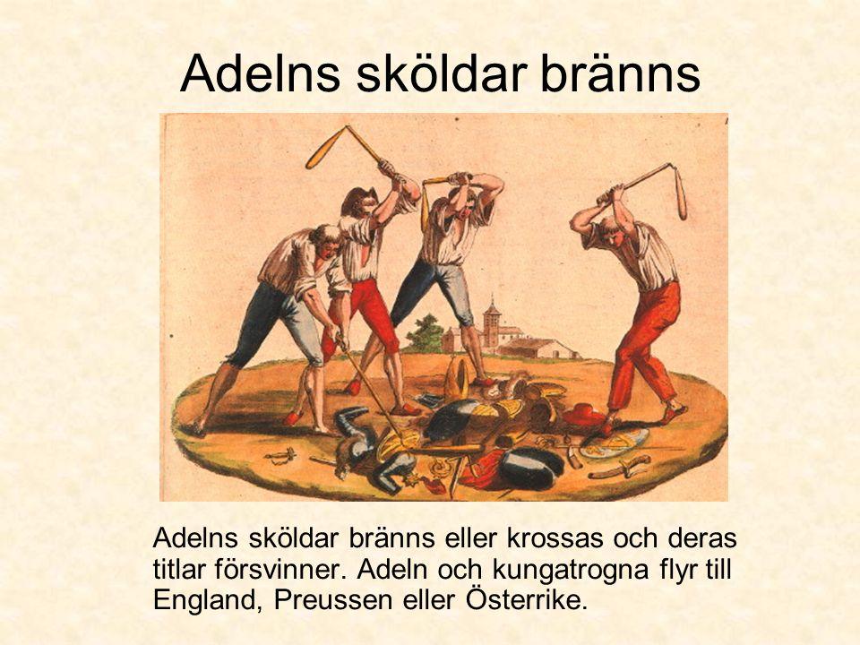 Adelns sköldar bränns Adelns sköldar bränns eller krossas och deras titlar försvinner.