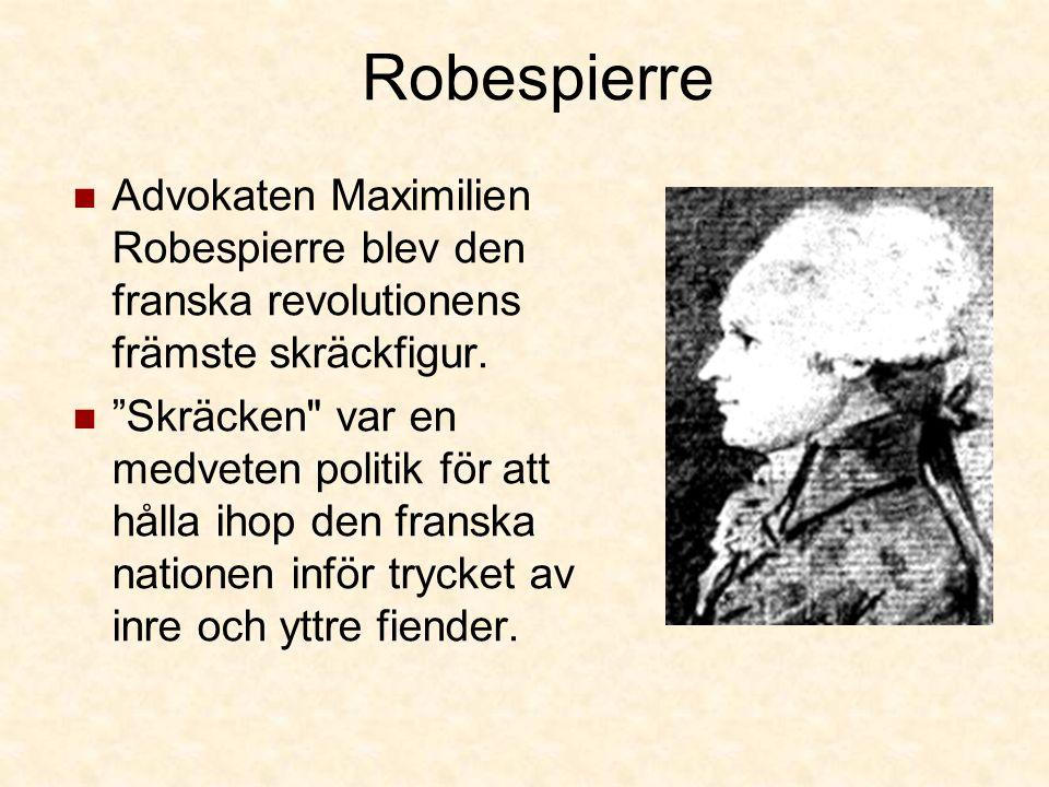 Robespierre Advokaten Maximilien Robespierre blev den franska revolutionens främste skräckfigur.