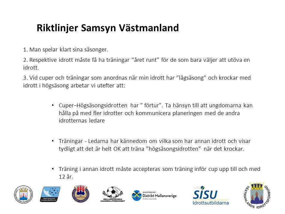 Riktlinjer Samsyn Västmanland 1. Man spelar klart sina säsonger.