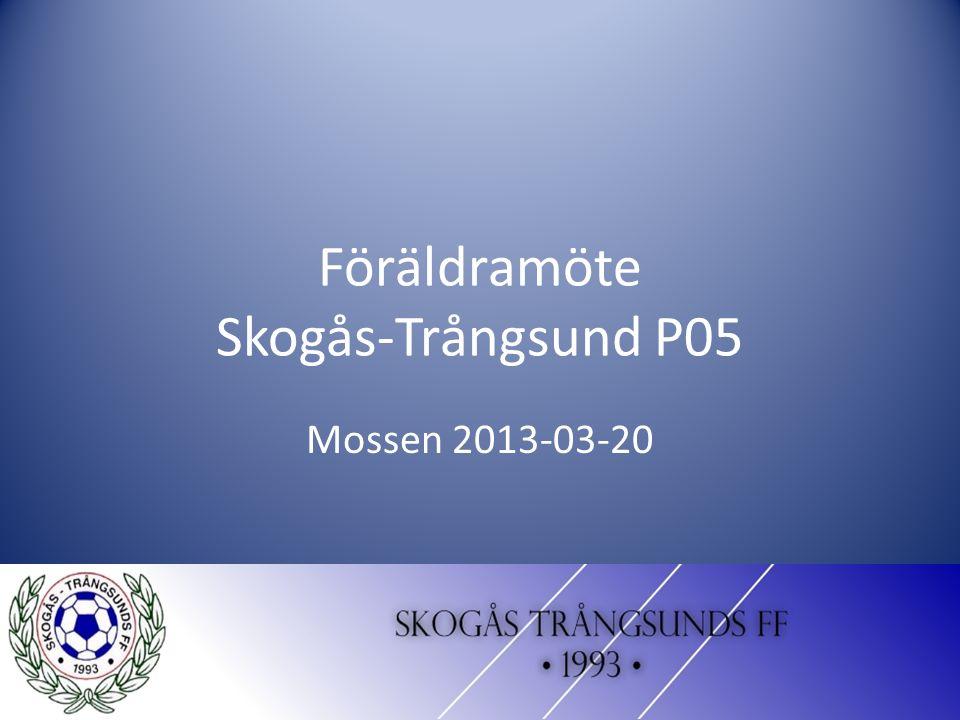 Föräldramöte Skogås-Trångsund P05 Mossen 2013-03-20