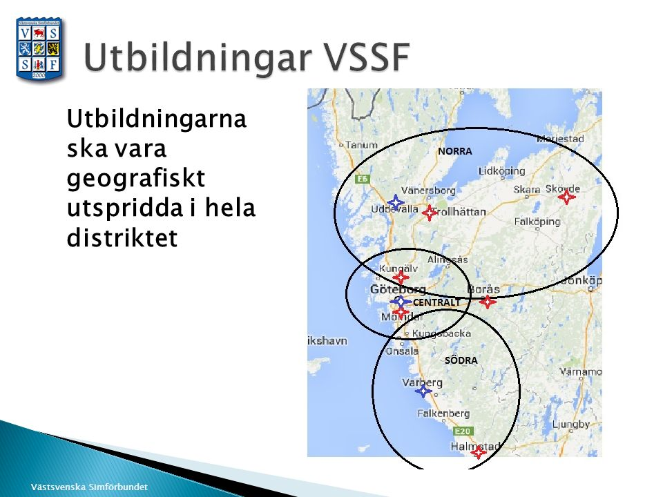 Västsvenska Simförbundet Utbildningarna ska vara geografiskt utspridda i hela distriktet