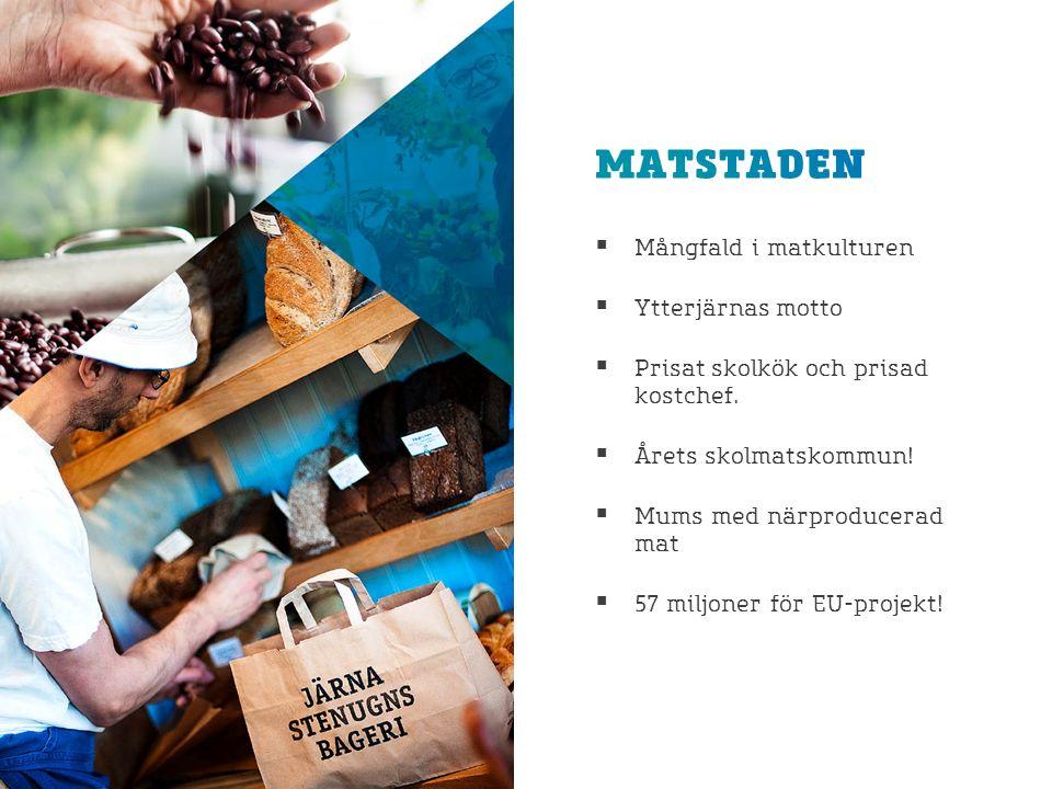  Mångfald i matkulturen  Ytterjärnas motto  Prisat skolkök och prisad kostchef.