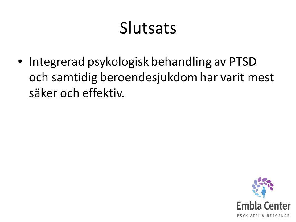 Slutsats Integrerad psykologisk behandling av PTSD och samtidig beroendesjukdom har varit mest säker och effektiv.