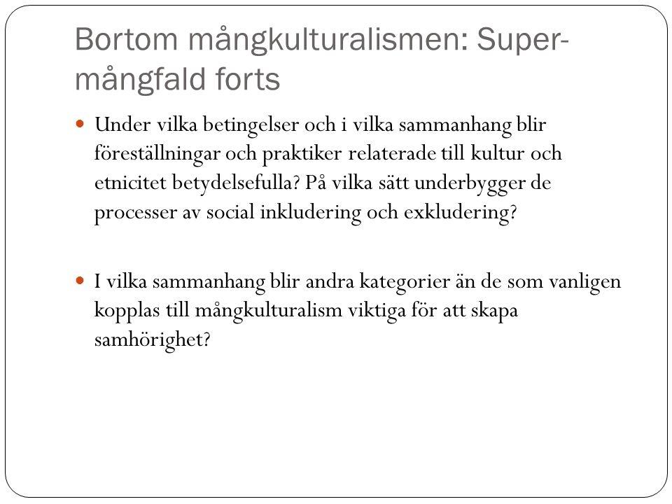 Bortom mångkulturalismen: Super- mångfald forts Under vilka betingelser och i vilka sammanhang blir föreställningar och praktiker relaterade till kult