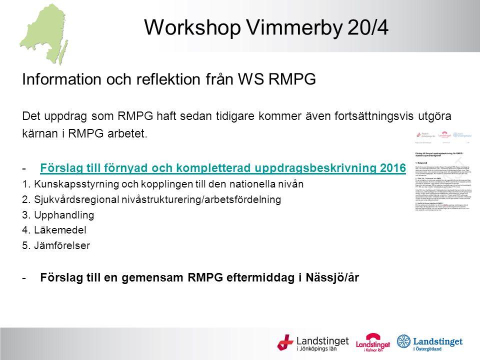 Workshop Vimmerby 20/4 Information och reflektion från WS RMPG Det uppdrag som RMPG haft sedan tidigare kommer även fortsättningsvis utgöra kärnan i RMPG arbetet.