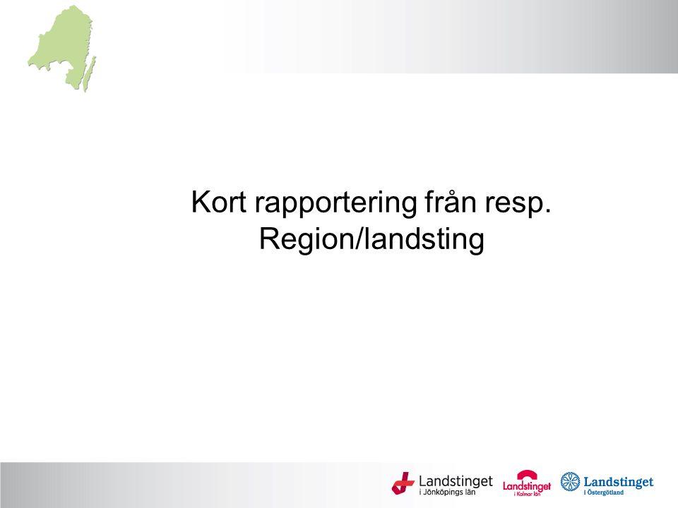 Kort rapportering från resp. Region/landsting