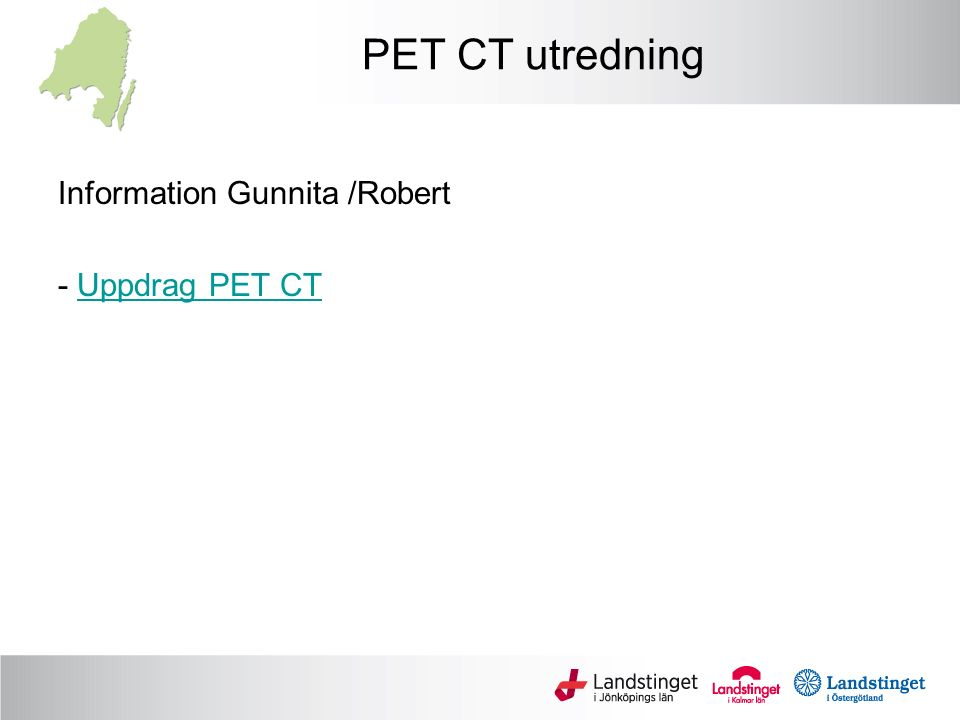 PET CT utredning Information Gunnita /Robert - Uppdrag PET CTUppdrag PET CT