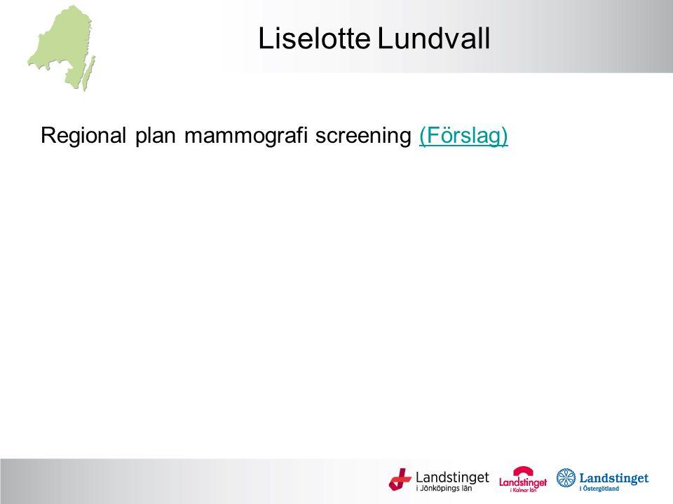 Liselotte Lundvall Regional plan mammografi screening (Förslag)(Förslag)