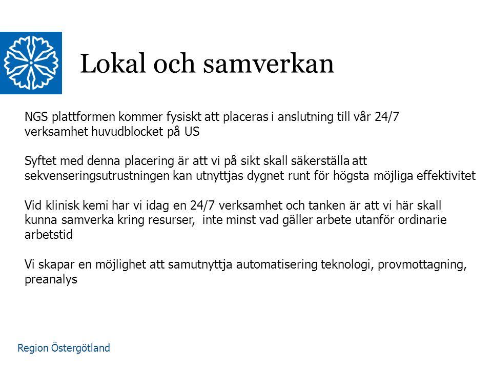 Region Östergötland Lokal och samverkan NGS plattformen kommer fysiskt att placeras i anslutning till vår 24/7 verksamhet huvudblocket på US Syftet me