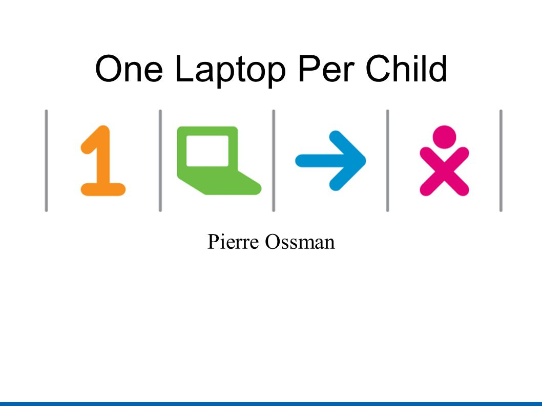 One Laptop Per Child Pierre Ossman
