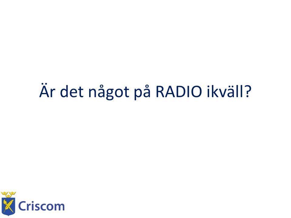 Är det något på RADIO ikväll?