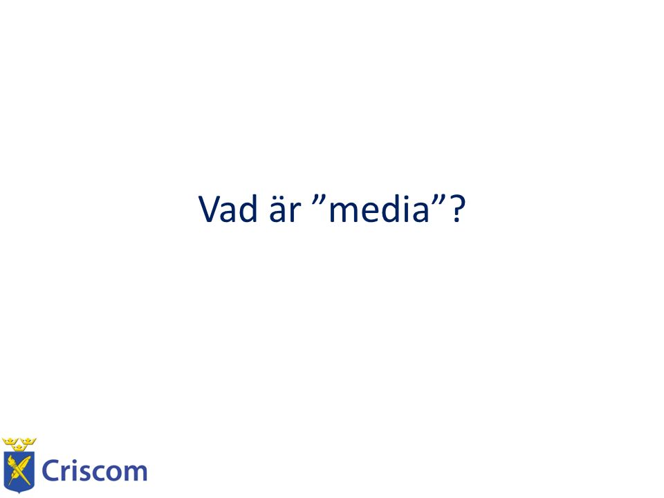 """Vad är """"media""""?"""