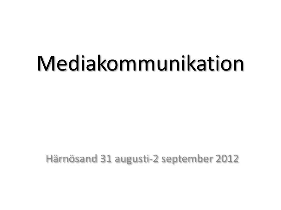 Mediakommunikation Härnösand 31 augusti-2 september 2012