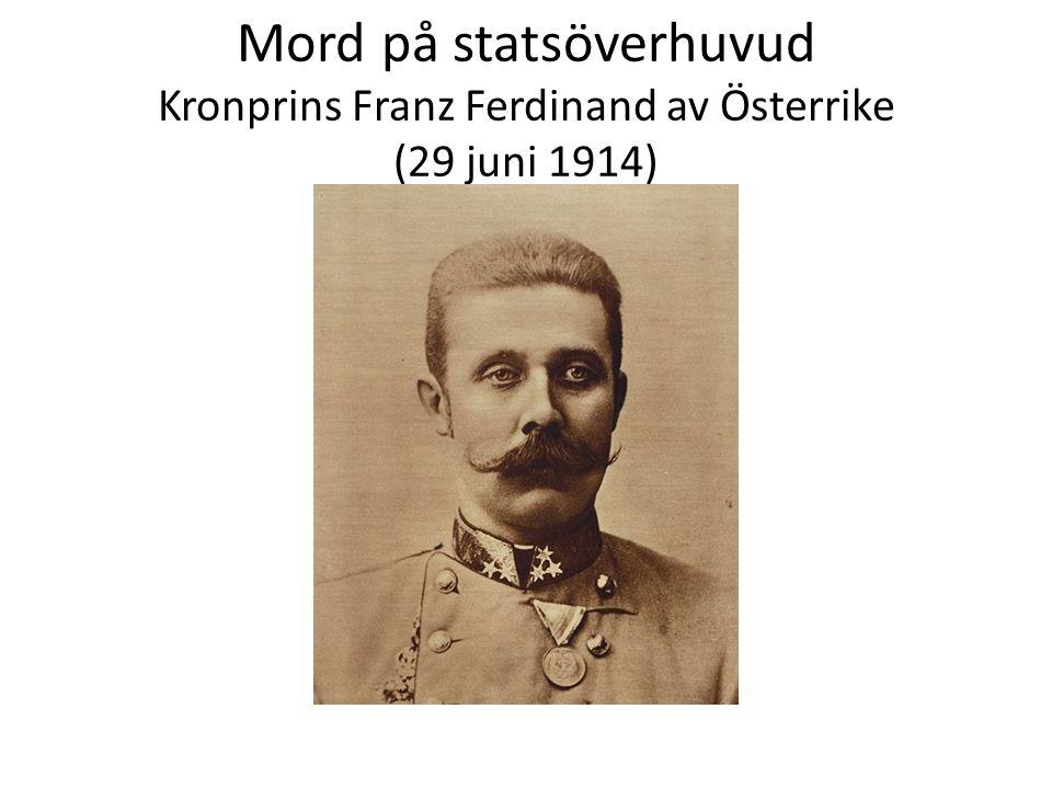 Mord på statsöverhuvud Kronprins Franz Ferdinand av Österrike (29 juni 1914)