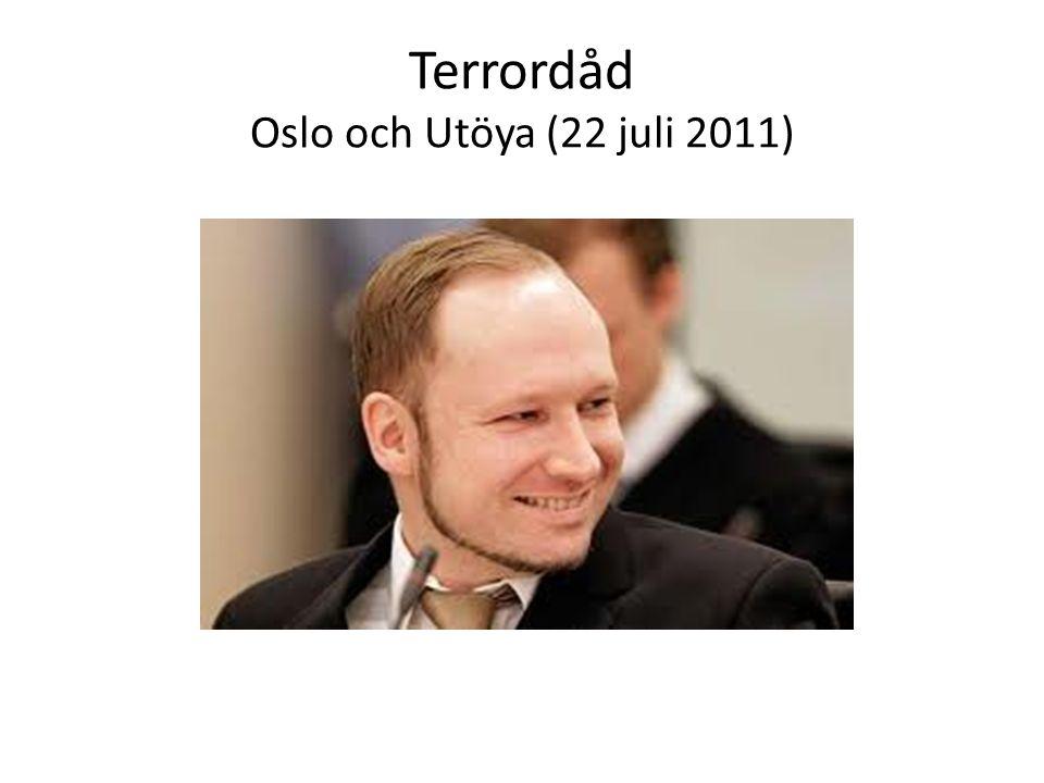 Terrordåd Oslo och Utöya (22 juli 2011)
