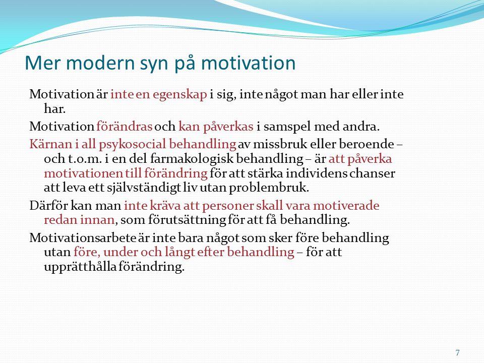 Tre centrala delar i motivation 1.Mål – idé om ett åtråvärt alternativ till dagens tillvaro 2.