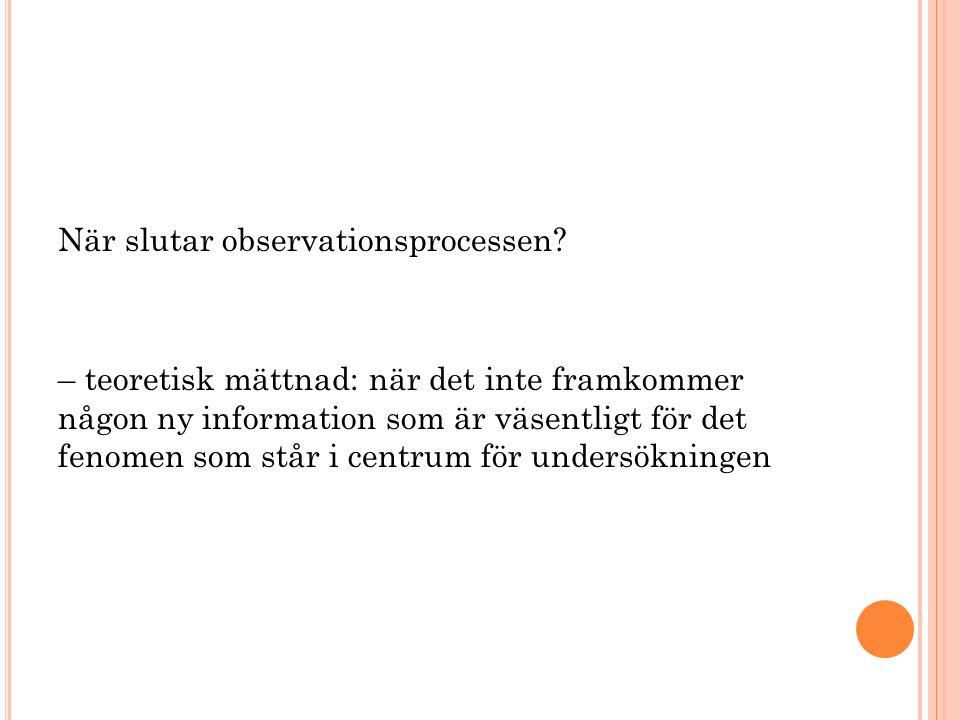 När slutar observationsprocessen.