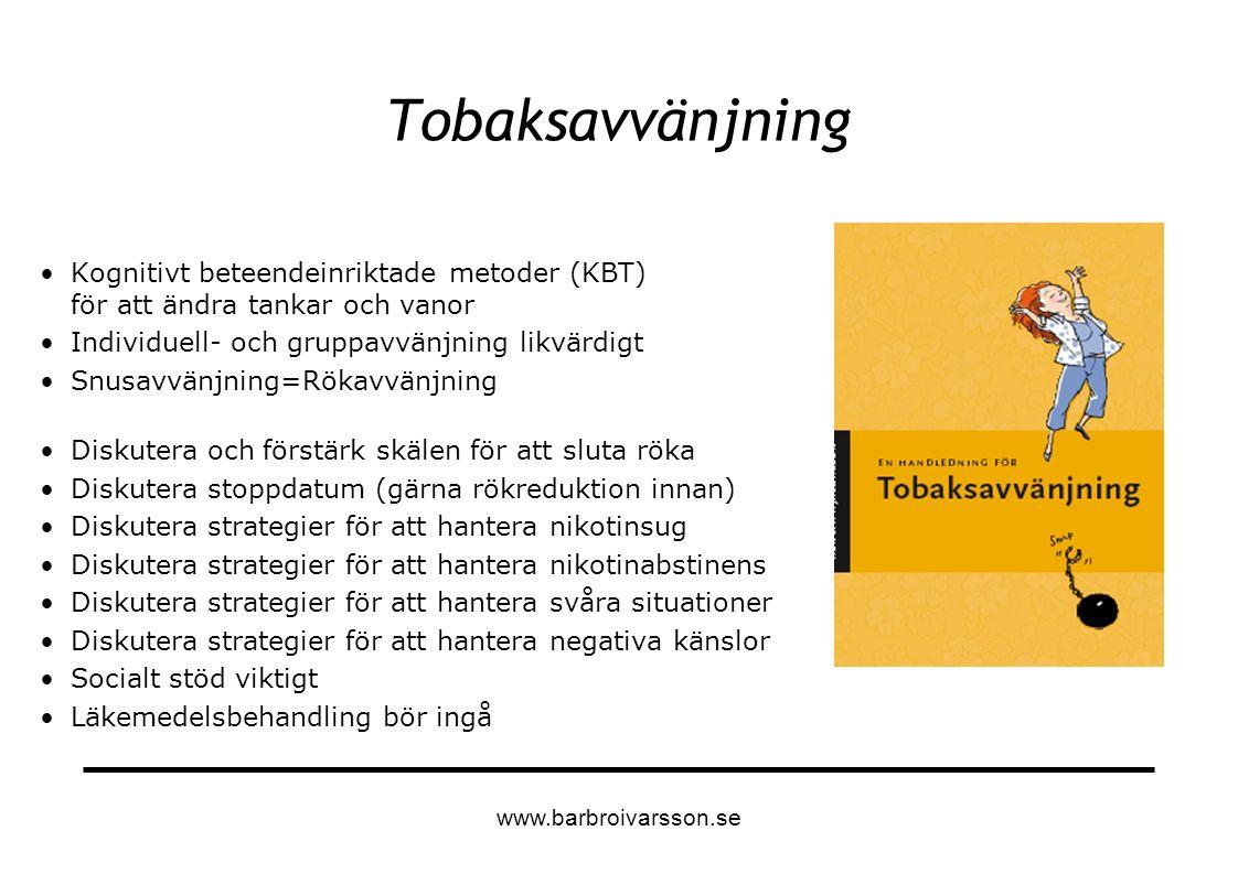 Tobaksavvänjning Kognitivt beteendeinriktade metoder (KBT) för att ändra tankar och vanor Individuell- och gruppavvänjning likvärdigt Snusavvänjning=R