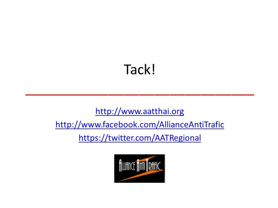 Tack! ______________________________ http://www.aatthai.org http://www.facebook.com/AllianceAntiTrafic https://twitter.com/AATRegional