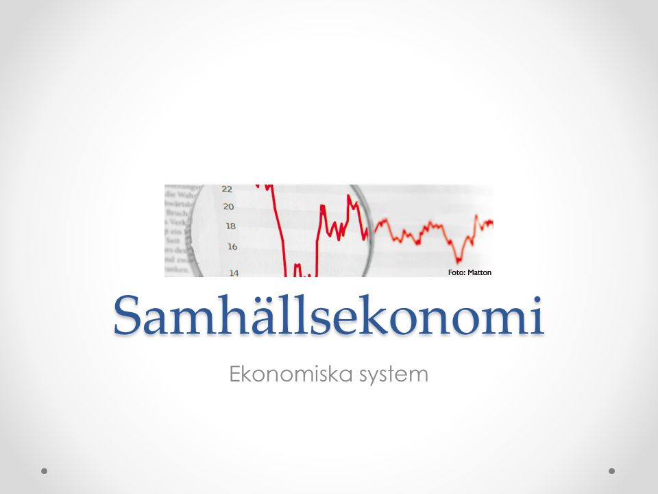 Samhällsekonomi Ekonomiska system
