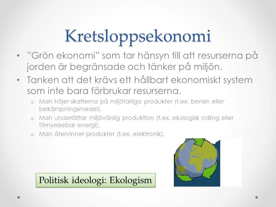 """Kretsloppsekonomi """"Grön ekonomi"""" som tar hänsyn till att resurserna på jorden är begränsade och tänker på miljön. Tanken att det krävs ett hållbart ek"""