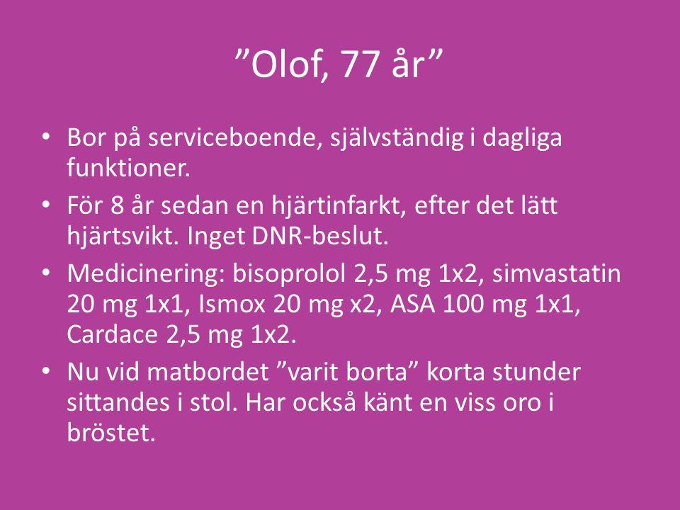 Olof, 77 år Bor på serviceboende, självständig i dagliga funktioner.