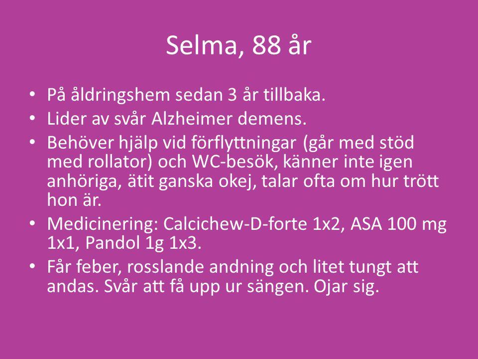 Selma, 88 år På åldringshem sedan 3 år tillbaka. Lider av svår Alzheimer demens.