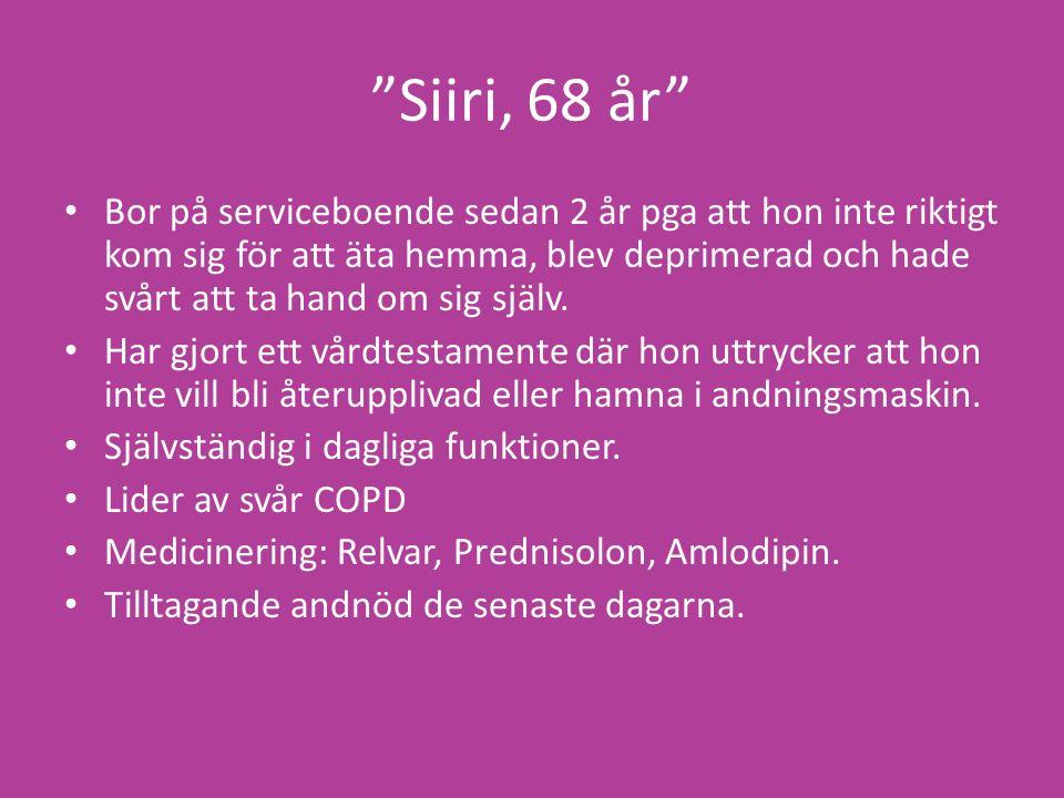Siiri, 68 år Bor på serviceboende sedan 2 år pga att hon inte riktigt kom sig för att äta hemma, blev deprimerad och hade svårt att ta hand om sig själv.