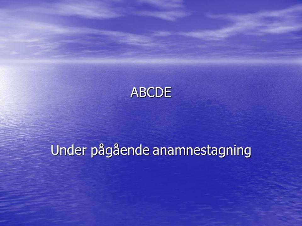 ABCDE Under pågående anamnestagning