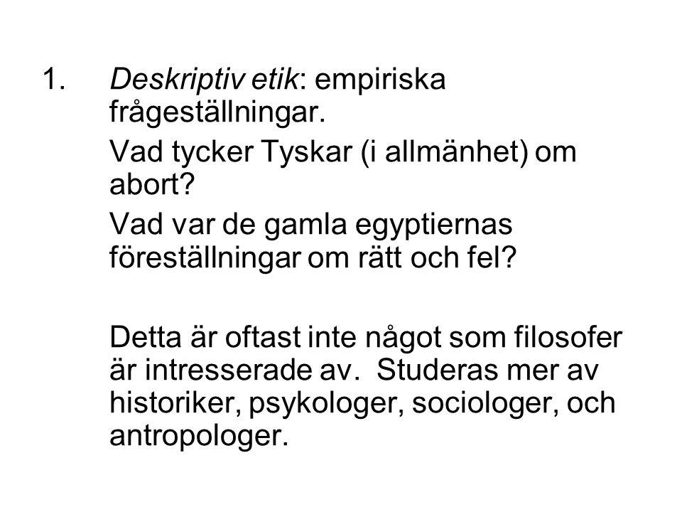 1.Deskriptiv etik: empiriska frågeställningar. Vad tycker Tyskar (i allmänhet) om abort.