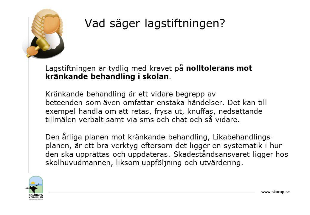 www.skurup.se Vad säger lagstiftningen.