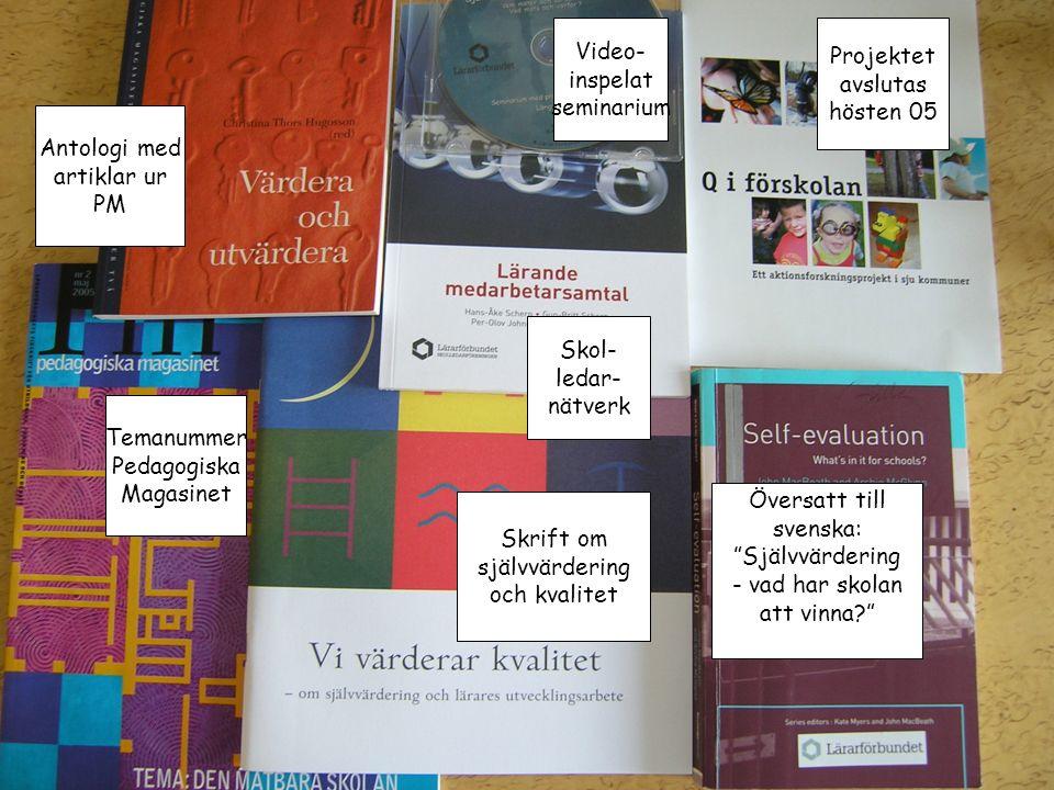 """Översatt till svenska: """"Självvärdering - vad har skolan att vinna?"""" Skrift om självvärdering och kvalitet Projektet avslutas hösten 05 Video- inspelat"""