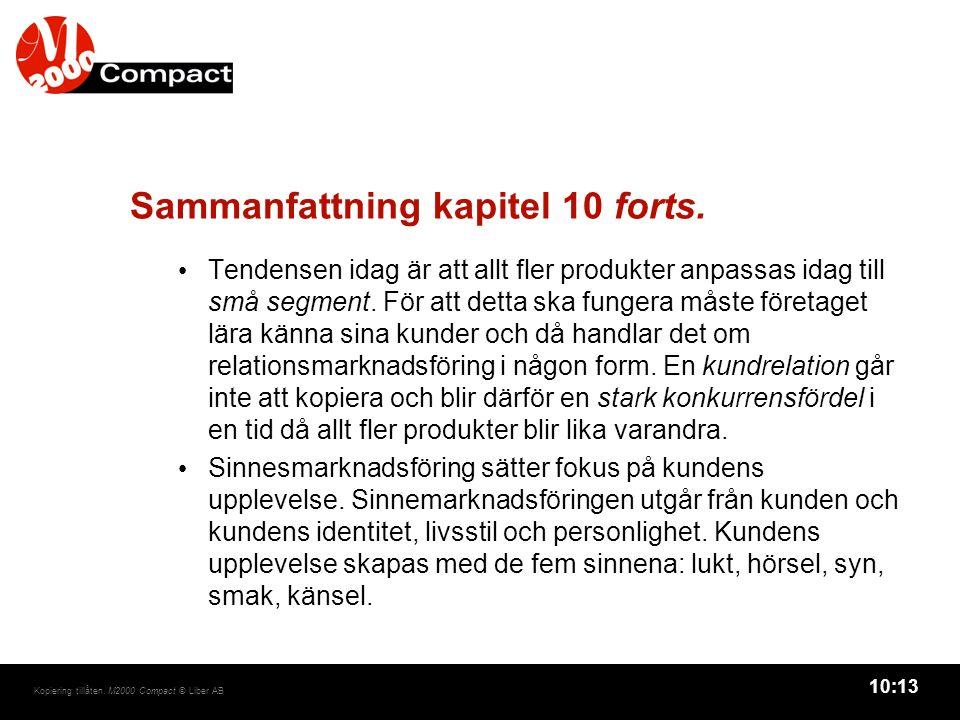 10:13 Kopiering tillåten. M2000 Compact © Liber AB Sammanfattning kapitel 10 forts.