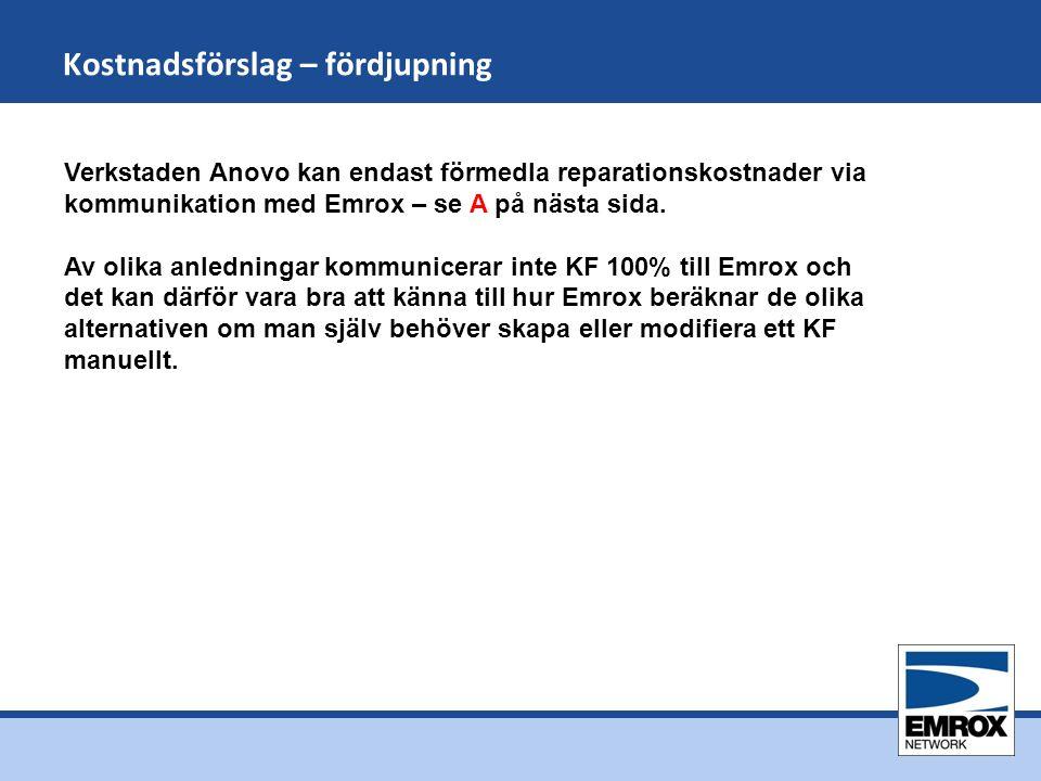 Kostnadsförslag – fördjupning Verkstaden Anovo kan endast förmedla reparationskostnader via kommunikation med Emrox – se A på nästa sida.