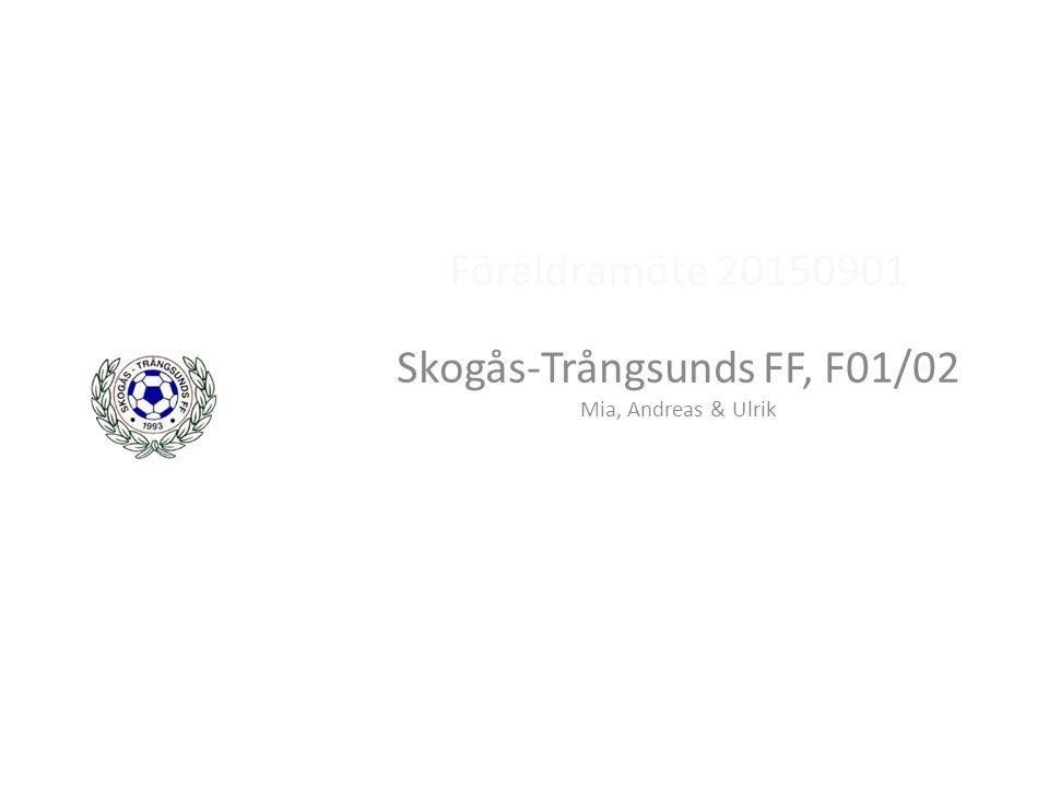 Föräldramöte 20150901 Skogås-Trångsunds FF, F01/02 Mia, Andreas & Ulrik