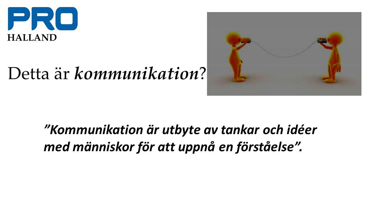 HALLAND Detta är kommunikation.