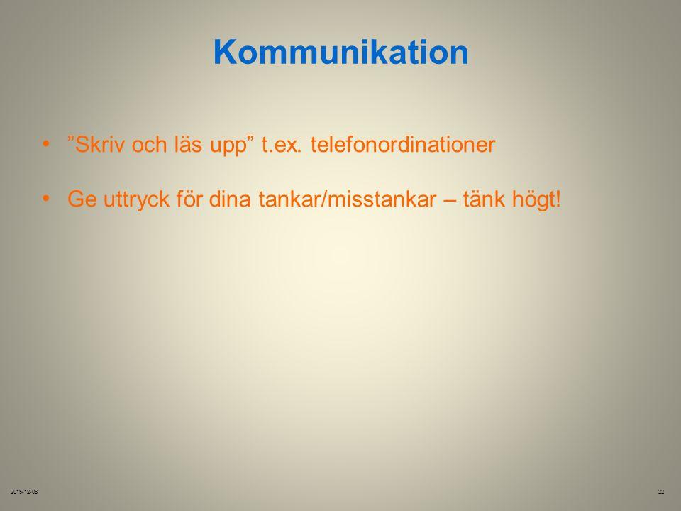 Kommunikation 2015-12-0822 Skriv och läs upp t.ex.