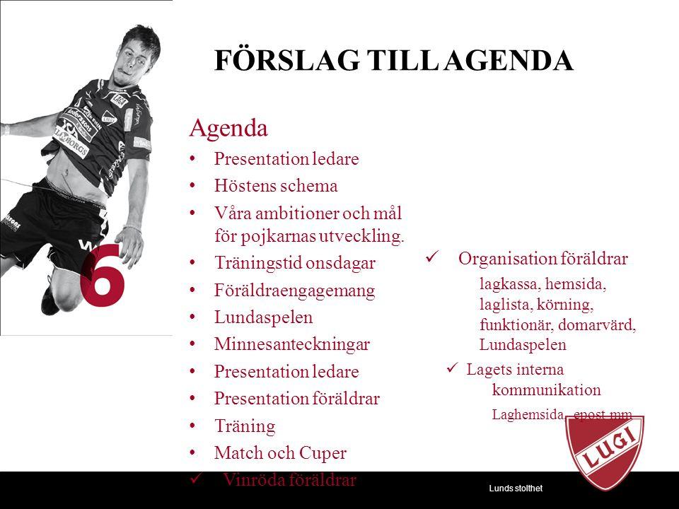 Lunds stolthet Agenda Presentation ledare Höstens schema Våra ambitioner och mål för pojkarnas utveckling.