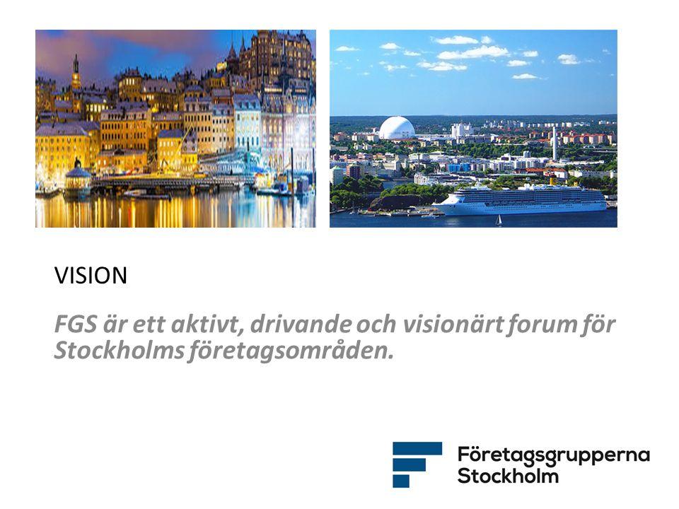 MÅL År 2020 har FGS alla företagsområden i Stockholm som medlemmar och är en mötesplats för samverkan, påverkan och erfarenhetsutbyte.