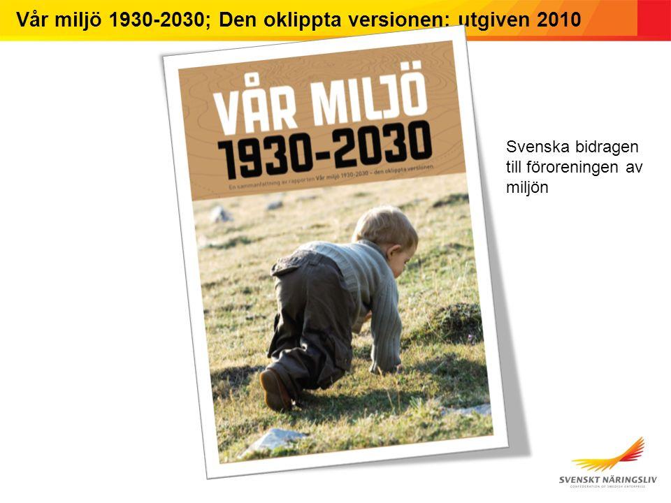 Vår miljö 1930-2030; Den oklippta versionen; utgiven 2010 Svenska bidragen till föroreningen av miljön