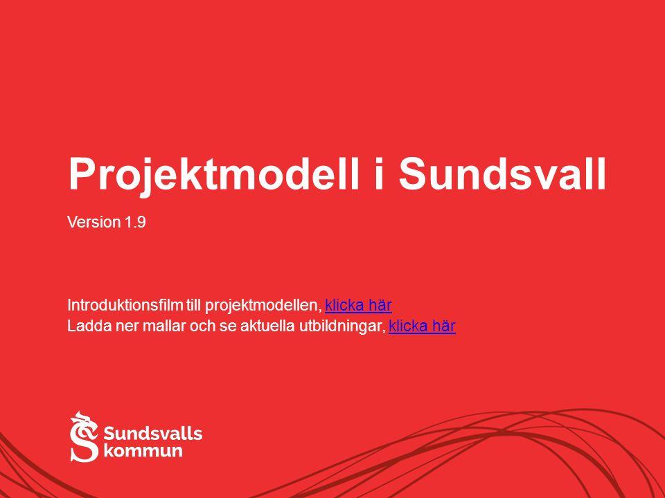 Allt innehåll innanför ramen Projektmodell i Sundsvall Version 1.9 Introduktionsfilm till projektmodellen, klicka härklicka här Ladda ner mallar och se aktuella utbildningar, klicka härklicka här