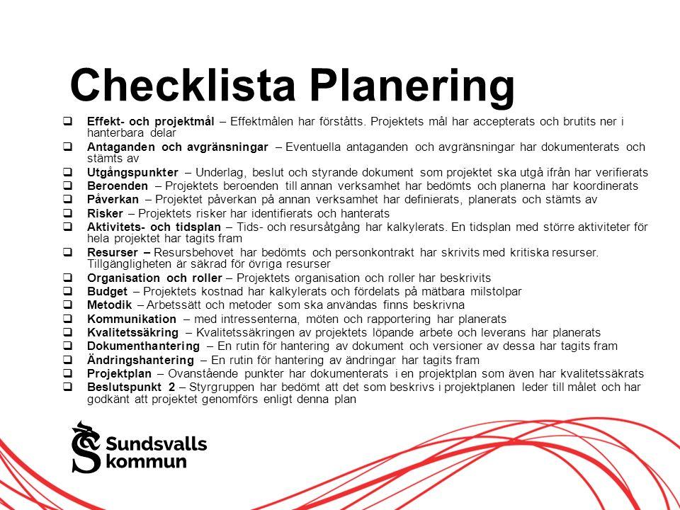 Allt innehåll innanför ramen Checklista Planering  Effekt- och projektmål – Effektmålen har förståtts.
