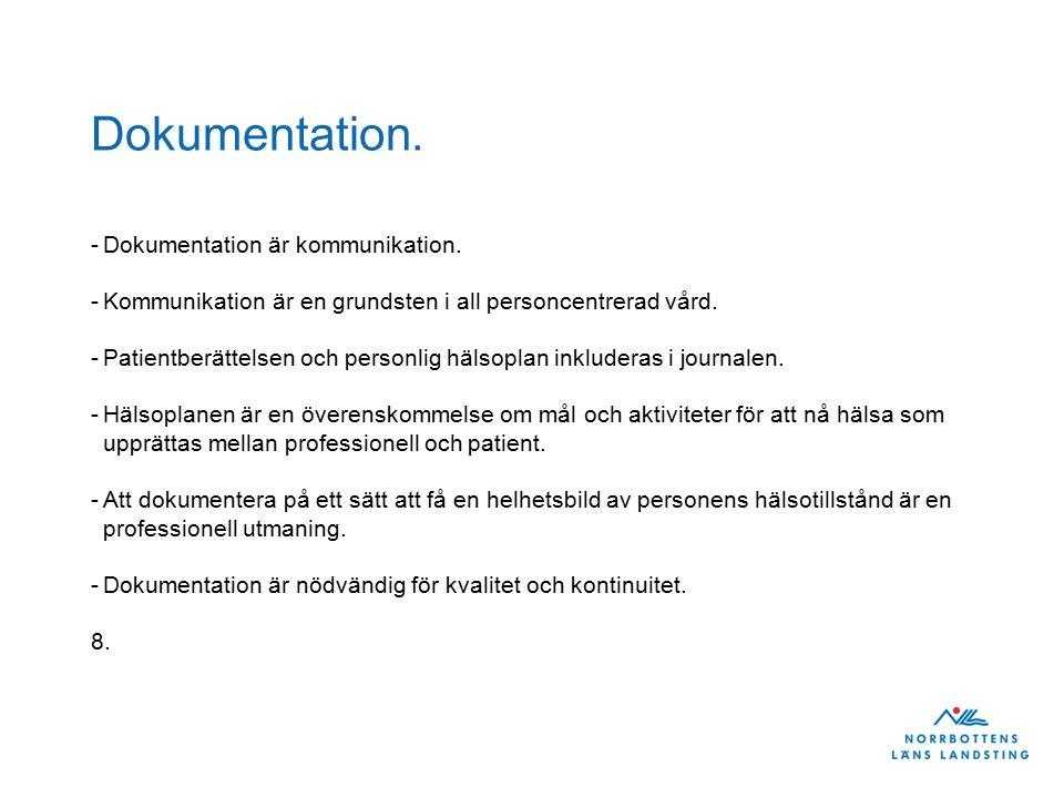 Dokumentation. -Dokumentation är kommunikation.
