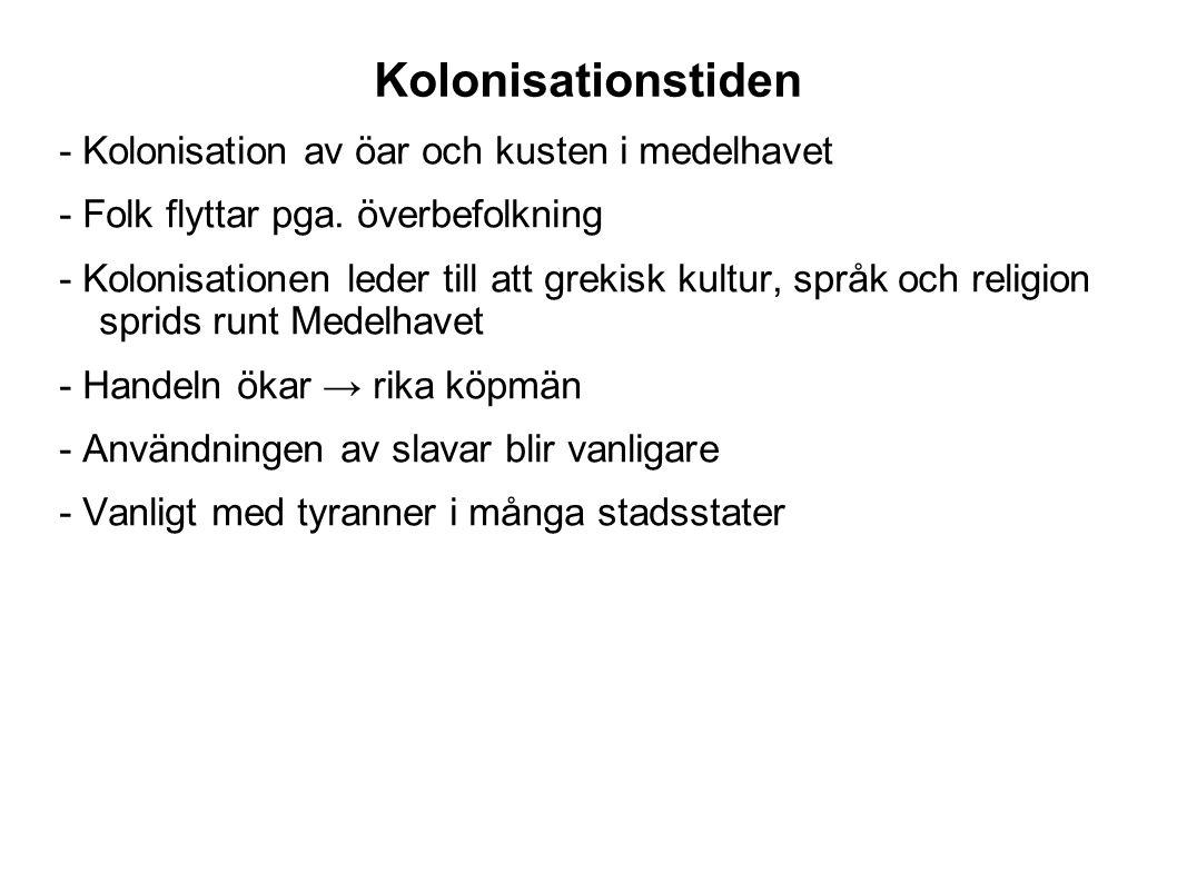 Kolonisationstiden - Kolonisation av öar och kusten i medelhavet - Folk flyttar pga.
