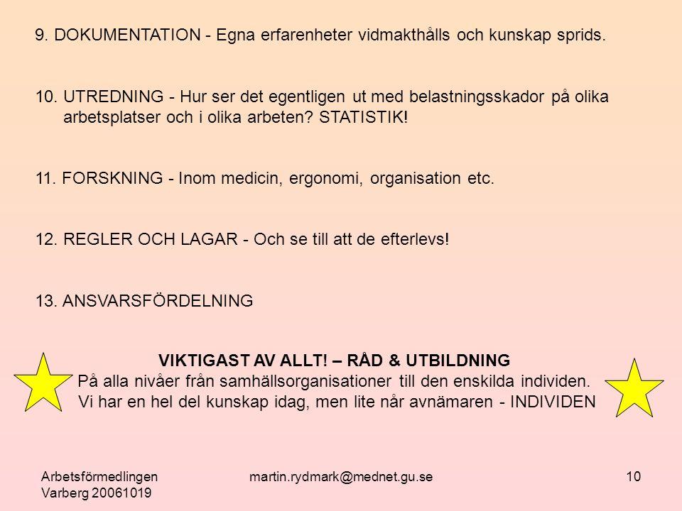 Arbetsförmedlingen Varberg 20061019 martin.rydmark@mednet.gu.se10 9.