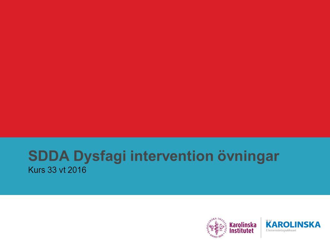 SDDA Dysfagi intervention övningar Kurs 33 vt 2016