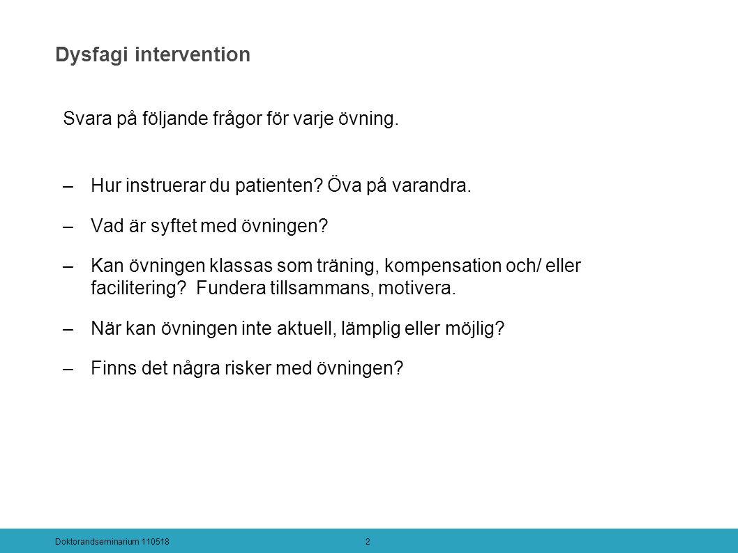 Dysfagi intervention Svara på följande frågor för varje övning.