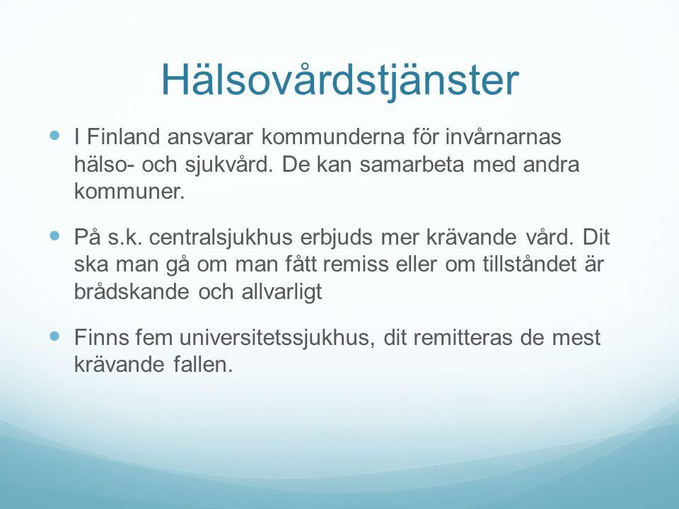 Hälsovårdstjänster I Finland ansvarar kommunderna för invårnarnas hälso- och sjukvård.